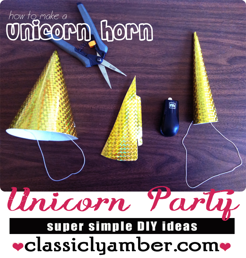 DIY Unicorn Horn - Bday Party - ClassiclyAmber.com