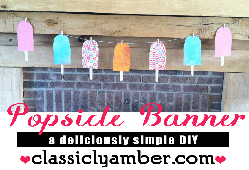 DIY Simple Summer Popsicle Banner - ClassiclyAmber.com